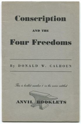 Conscription and the Four Freedoms (Anvil Booklets Number 1). Donald CALHOUN.