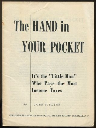 The Hand in Your Pocket. John T. FLYNN.
