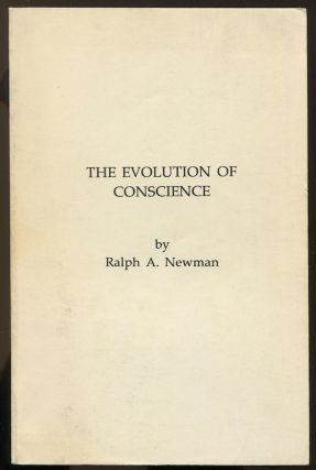 The Evolution of Conscience. Ralph A. NEWMAN