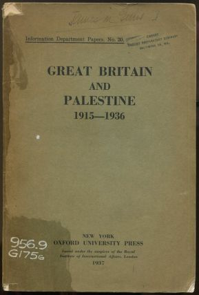 Great Britain and Palestine, 1915-1936 (Information Department Papers, No. 20). The Information Department of the Royal Institute of International Affairs.