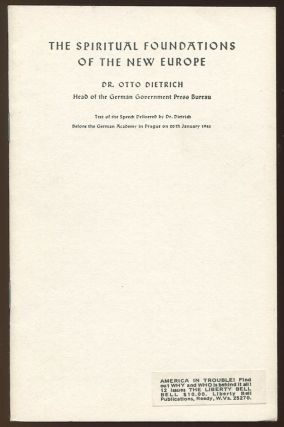 The Spiritual Foundations of the New Europe. Dr. Otto DIETRICH.