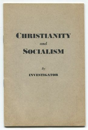 Christianity and Socialism. Investigator.