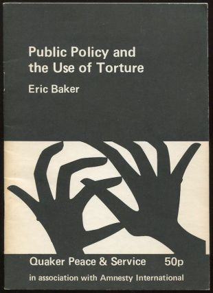 Public Policy and the Use of Torture. Eric BAKER.