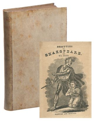 The Beauties of Shakespeare Regularly Selected from Each Play. With a General Index, Digesting...