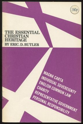 The Essential Christian Heritage. Eric D. BUTLER.