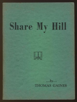 Share My Hill [INSCRIBED]. Thomas GAINES.
