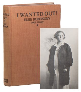 I Wanted Out! Elsie ROBINSON