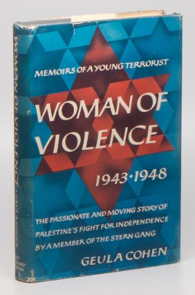 Woman of Violence: Memoirs of a Young Terrorist, 1943-1948. Geula COHEN.