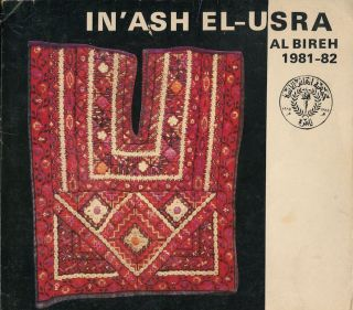 The Society of In'Ash El-Usra, 1981-82. Sameeha KHALIL, foreword.
