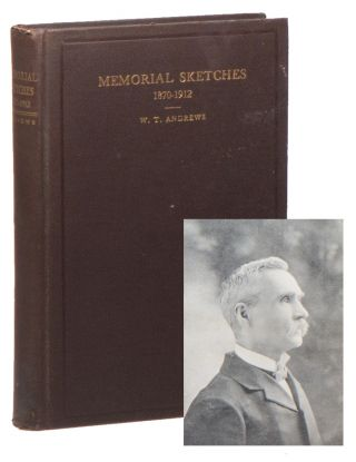 Memorial Sketches of the Lives and Labors of the Deceased Ministers of the North Alabama Conference, Methodist Episcopal Church, South. (1870-1912). W. T. ANDREWS, compiled.