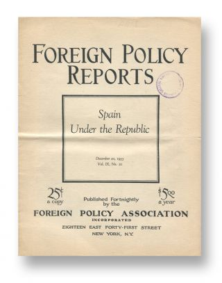 Spain Under the Republic [in] Foreign Policy Reports, Vol. IX, No. 21, December 20, 1933. Bailey...
