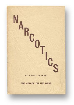 Narcotics: The Attack on the West. Susan L. M. HUCK