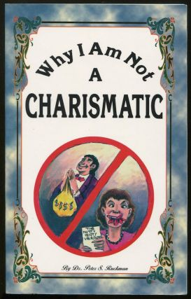 Why I Am Not a Charismatic. Peter S. RUCKMAN.