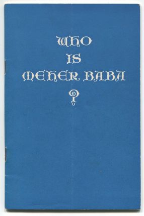 Who Is Meher Baba? [cover title
