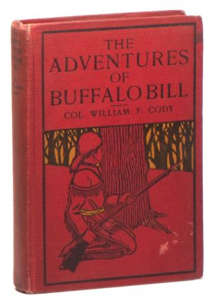 The Adventures of Buffalo Bill (New Biographical Edition). Col. William F. CODY, Buffalo Bill