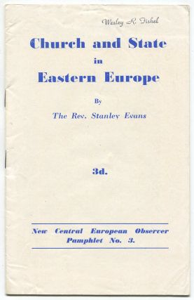 Church and State in Eastern Europe [New Central European Observer Pamphlet No. 3]. The Rev. Stanley EVANS.