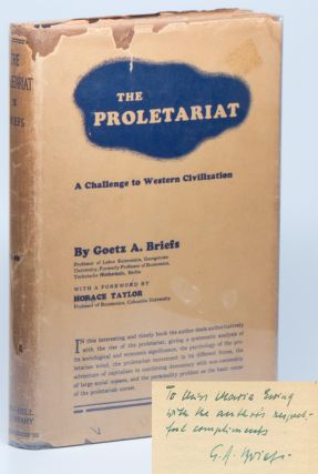 The Proletariat: A Challenge to Western Civilization [INSCRIBED]. Goetz A. BRIEFS.