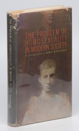 The Problem of Homosexuality in Modern Society. Hendrik M. RUITENBEEK, edited and