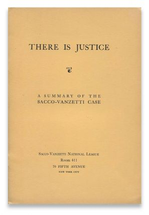 There Is Justice: A Summary of the Sacco-Vanzetti Case. William FLOYD, Sacco-Vanzetti National...