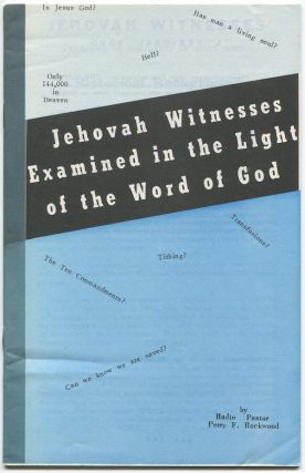 Jehovah Witnesses Examined in the Light of the Word of God. Perry F. ROCKWOOD