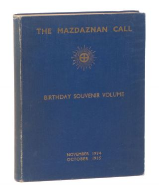 The Mazdaznan Call, Devoted to the Science, Philosophy and Art of Life: The Official Organ of the Mazdaznan Association for the English-speaking People throughout the World, Vol. 1, Nos. 1-12, Nov. 1934 - Oct. 1935 [complete] [Birthday Souvenir Volume]. W. P. KNOWLES.