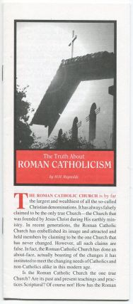 The Truth about Roman Catholicism. M. H. REYNOLDS.