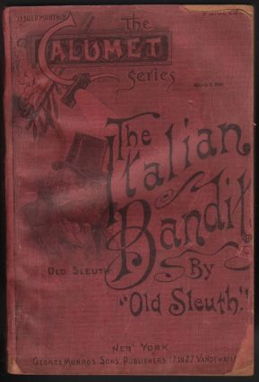 "The Italian Bandit (The Calumet Series No. 39). ""Old Sleuth"", Harlan HALSEY."