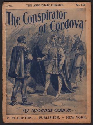 The Conspirator of Cordova (The Arm Chair Library No. 138). Sylvanus COBB JR