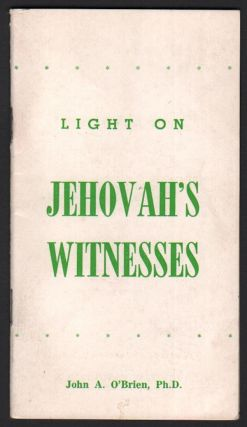 Light on Jehovah's Witnesses. John A. O'BRIEN