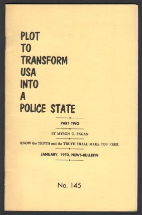 Plot to Transform USA into a Police State - Part Two (News-Bulletin No. 145). Myron C. FAGAN.