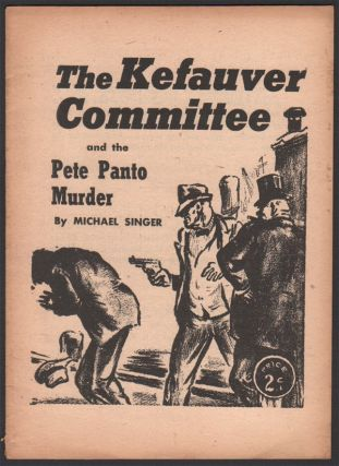 The Kefauver Committee and the Pete Panto Murder. Michael SINGER.
