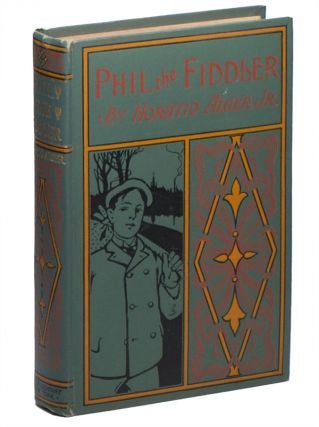 Phil the Fiddler: The Story of a Young Street-Musician. Horatio ALGER JR