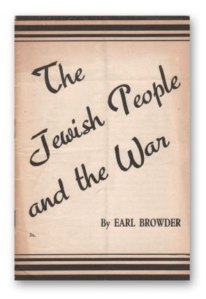 The Jewish People and the War. Earl BROWDER