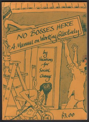 No Bosses Here: A Manual on Working Collectively. Vocations for Social Change
