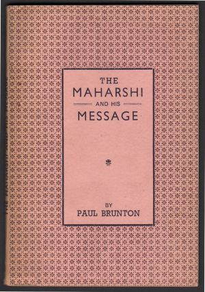 The Maharshi and His Message. Paul BRUNTON