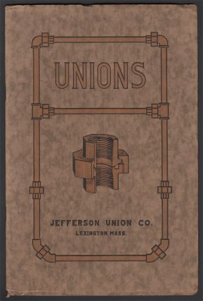"Catalog ""A"" - Jefferson Union Company: Manufacturers of Jefferson Patented Unions, Flanges, and Pipe Fitting Specialties"