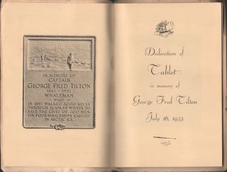 Capt. George Fred Tilton Tablet Dedication at the Seamen's Bethel Johnny Cake Hill, July 16, 1933; Story of Tilton's Walk and Whaling Tradition