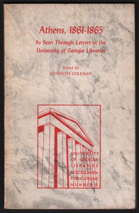 Athens, 1861-1865: As Seen Through Letters in the University of Georgia Libraries (University of...