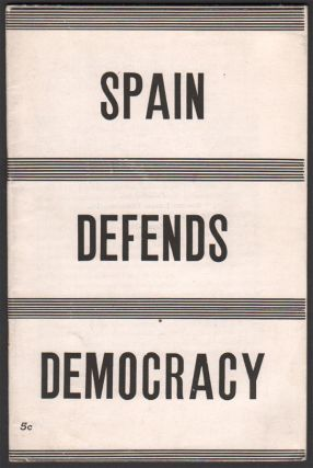 Spain Defends Democracy. Harry GANNES, G. MARION