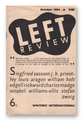 The Left Review, October, 1934 [Inaugural Issue]. Montagu SLATER, T. H., WINTRINGHAM, Amabel, WILLIAMS-ELLIS, Siegfried SASSOON, contributor, Stefan ZWEIG, Louis ARAGON.