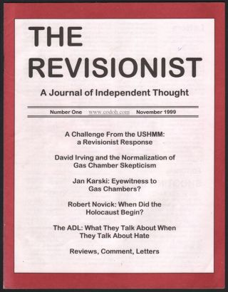 The Revisionist: A Journal of Independent Thought, Number One, November 1999. Bradley R. SMITH, Committee for Open Debate on the Holocaust.