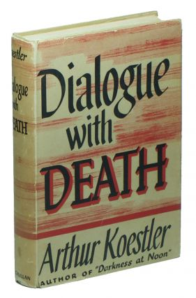 Dialogue with Death. Arthur KOESTLER
