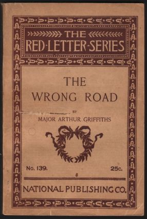 The Wrong Road By Hook or Crook (The Red Letter Series No. 139). Major Arthur GRIFFITHS.