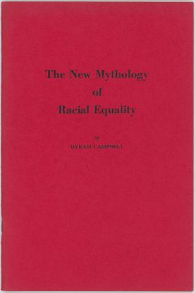 The New Mythology of Racial Equality. Byram CAMPBELL.