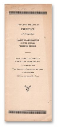 The Causes and Cure of Prejudice: A Symposium. Harry Elmer BARNES, Irwin EDMAN, William BIDDLE.