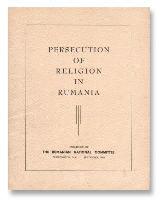 Persecution of Religion in Rumania. The Rumanian National Committee.