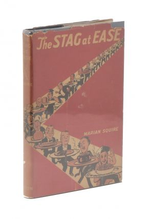 The Stag at Ease: A Cookbook; Being the Culinary Preferences of a Number of Distinguished Male...