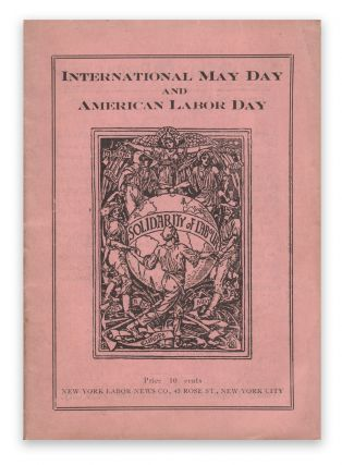 International May Day and American Labor Day: A Holiday Expressing Working Class Emancipation Versus a Holiday Exalting Labor's Chains