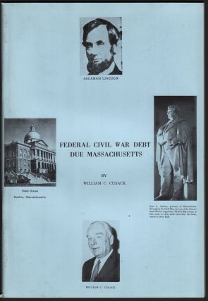 Federal Civil War Debt Due Massachusetts. William C. CUSACK, Betty Bugbee CUSACK.