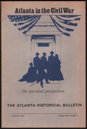 Atlanta in the Civil War: The Personal Perspective (The Atlanta Historical Journal, Volume XXIII,...